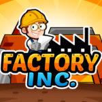 Factory Inc APK Mod Hack