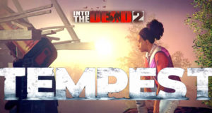 Into the Dead 2 Tempest Hack mod for Gold