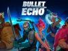 Bullet Echo Hack Bucks Generator IOS & Android