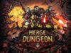 Merge Dungeon Hack APK Mod Diamonds ios-android